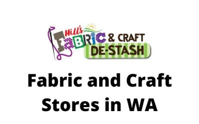 Fabric and Craft Stores In WA (PART 1)
